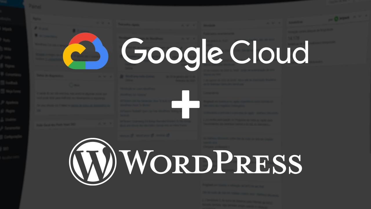 Como criar um site WordPress grátis no Google Cloud